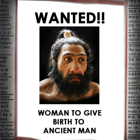 Wanted – woman to birth ancient human